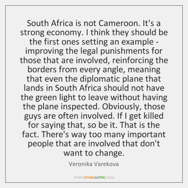 South Africa is not Cameroon. It's a strong economy. I think they ...