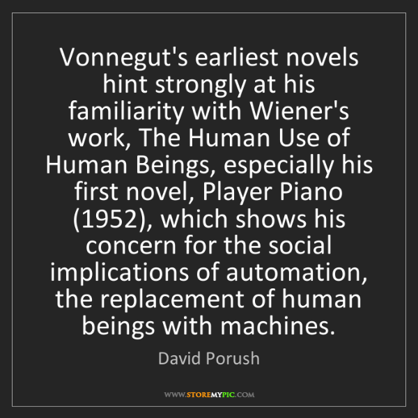 David Porush: Vonnegut's earliest novels hint strongly at his familiarity...