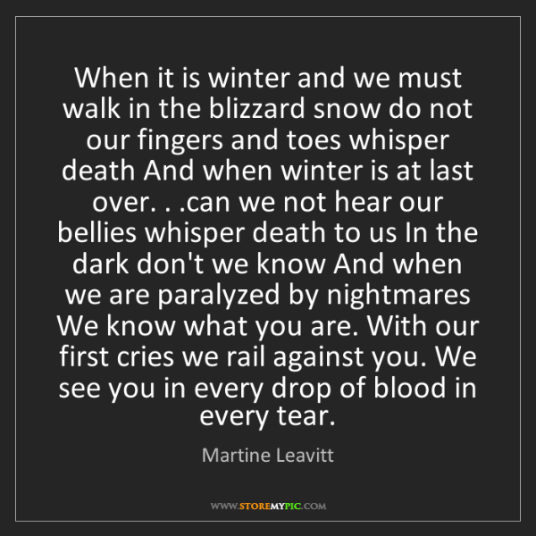 Martine Leavitt: When it is winter and we must walk in the blizzard snow...