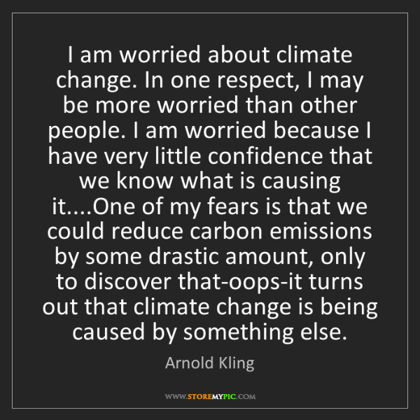 Arnold Kling: I am worried about climate change. In one respect, I...