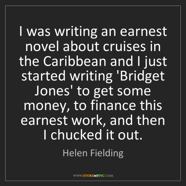 Helen Fielding: I was writing an earnest novel about cruises in the Caribbean...