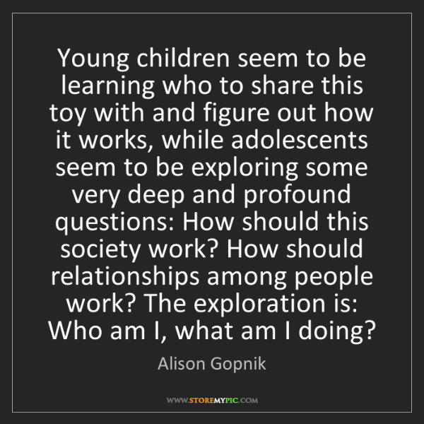 Alison Gopnik: Young children seem to be learning who to share this...