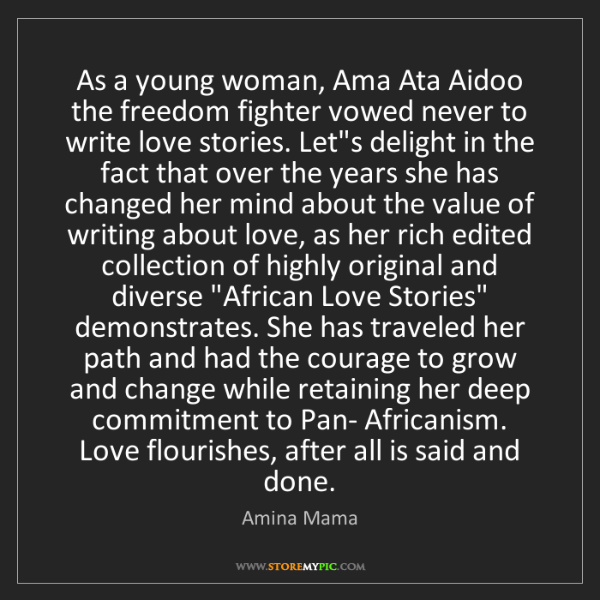 Amina Mama: As a young woman, Ama Ata Aidoo the freedom fighter vowed...