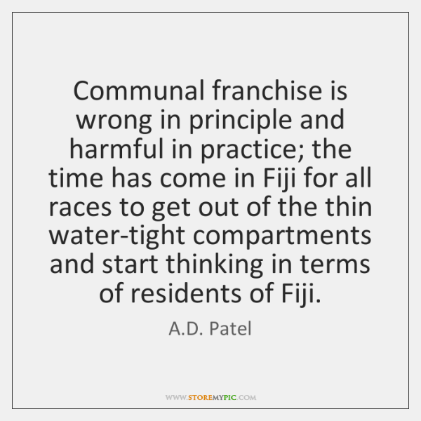 Communal franchise is wrong in principle and harmful in practice; the time ...