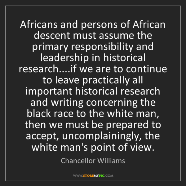 Chancellor Williams: Africans and persons of African descent must assume the...