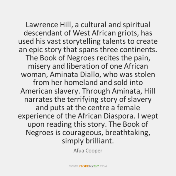 Lawrence Hill, a cultural and spiritual descendant of West African griots, has ...