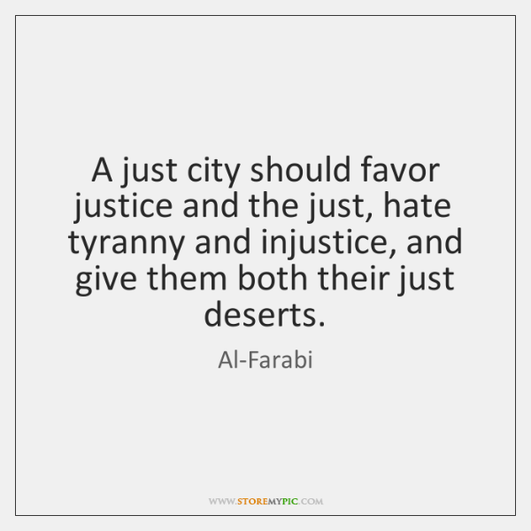 A just city should favor justice and the just, hate tyranny and ...