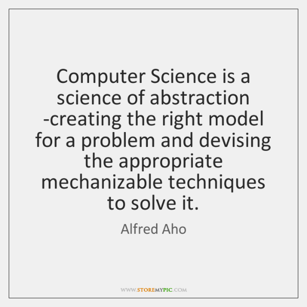 Computer Science is a science of abstraction -creating the right model for ...