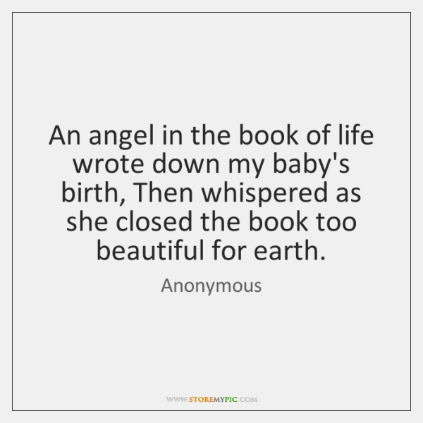 An angel in the book of life wrote down my baby's birth, ...