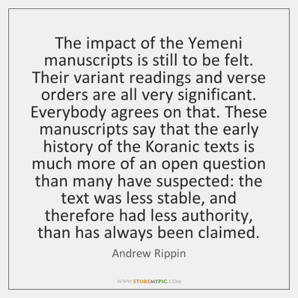 The impact of the Yemeni manuscripts is still to be felt. Their ...