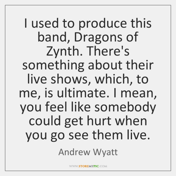 I used to produce this band, Dragons of Zynth. There's something about ...