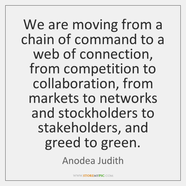 We are moving from a chain of command to a web of ...