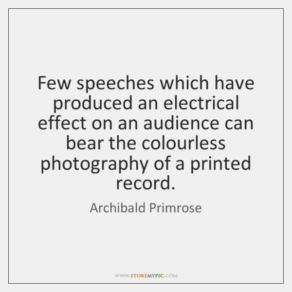 Few speeches which have produced an electrical effect on an audience can ...