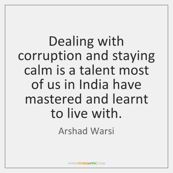 Dealing with corruption and staying calm is a talent most of us ...