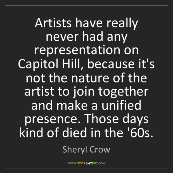Sheryl Crow: Artists have really never had any representation on Capitol...