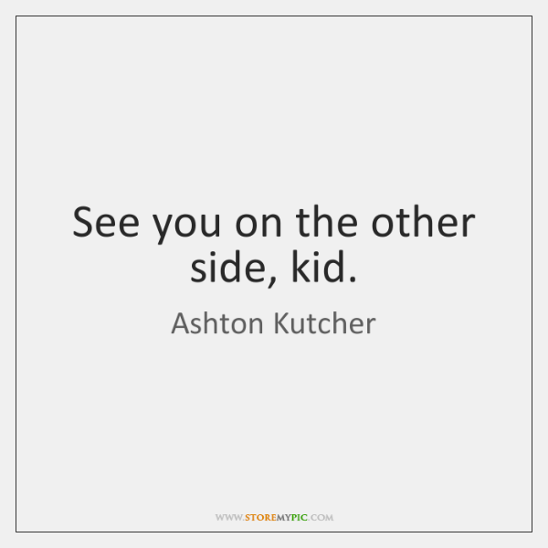 Ashton Kutcher Quotes Storemypic