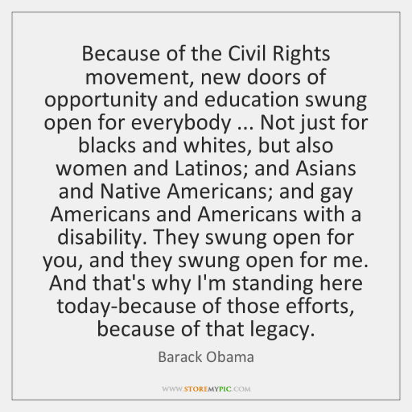 Because Of The Civil Rights Movement New Doors Of Opportunity And