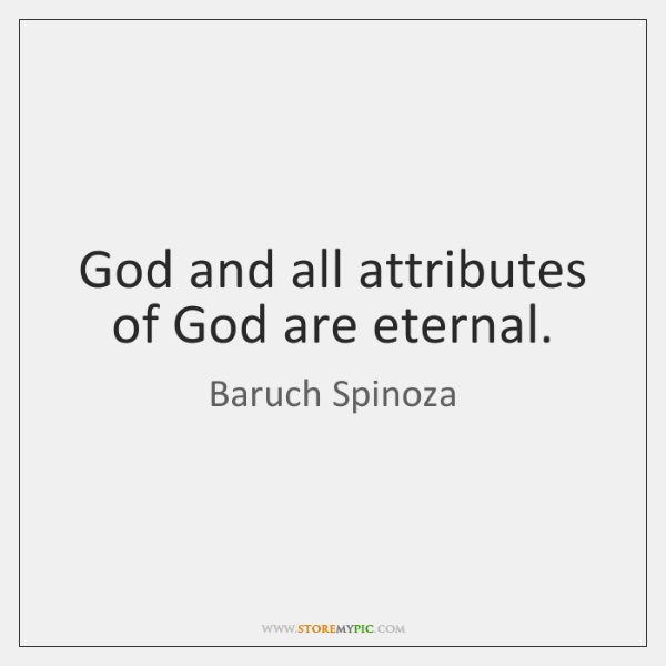 God and all attributes of God are eternal.