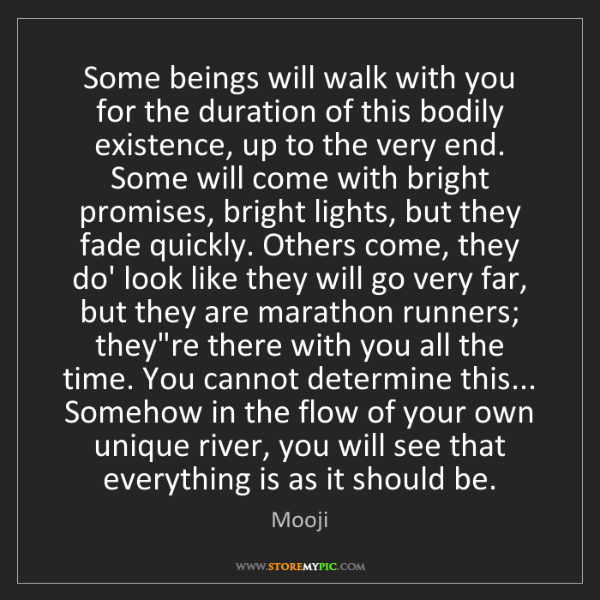 Mooji: Some beings will walk with you for the duration of this...