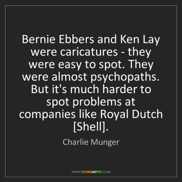 Charlie Munger: Bernie Ebbers and Ken Lay were caricatures - they were...