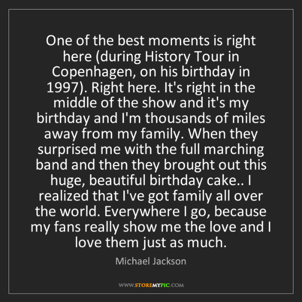 Michael Jackson: One of the best moments is right here (during History...