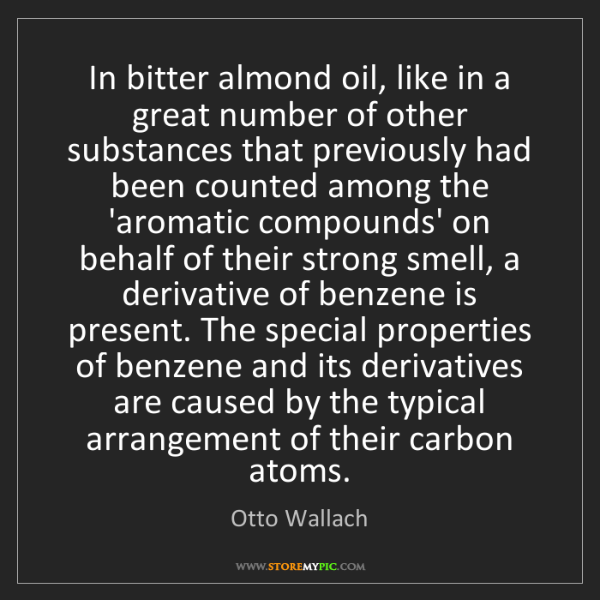 Otto Wallach: In bitter almond oil, like in a great number of other...