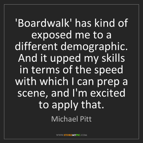 Michael Pitt: 'Boardwalk' has kind of exposed me to a different demographic....