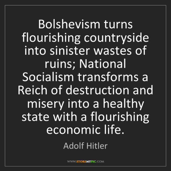 Adolf Hitler: Bolshevism turns flourishing countryside into sinister...