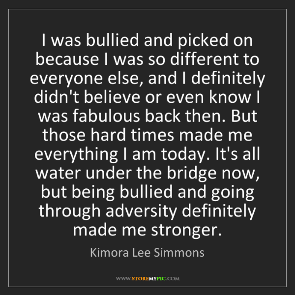 Kimora Lee Simmons: I was bullied and picked on because I was so different...