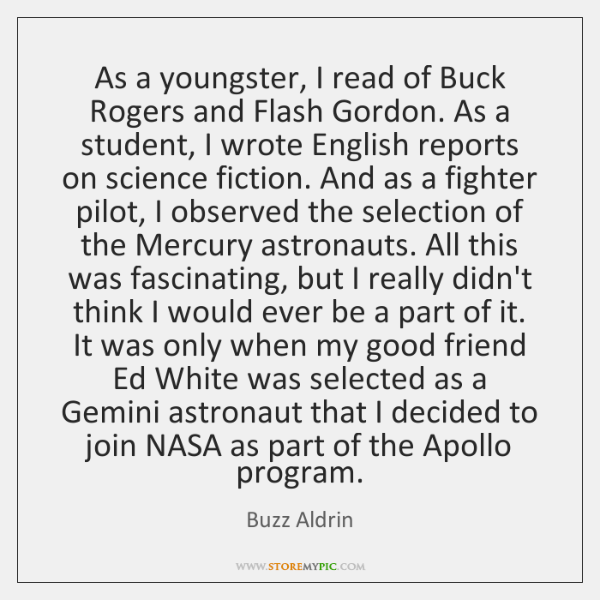 As a youngster, I read of Buck Rogers and Flash Gordon. As ...