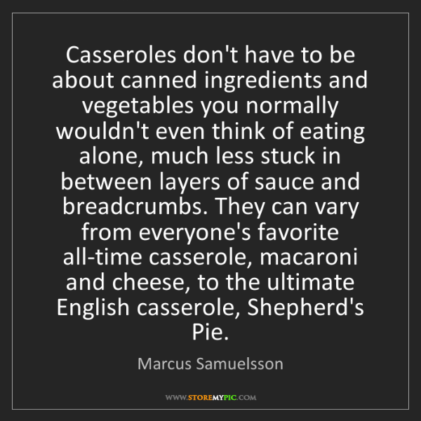 Marcus Samuelsson: Casseroles don't have to be about canned ingredients...