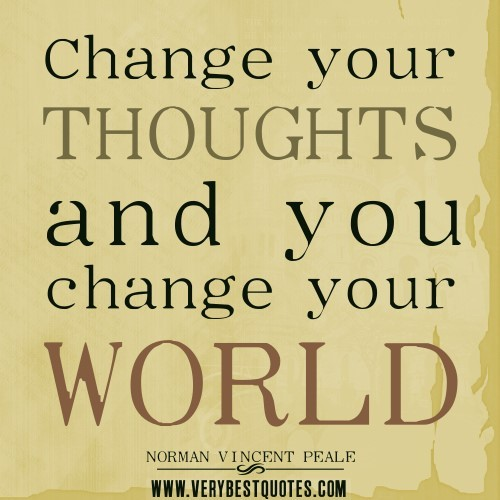 Change your thoughts and you change your world 003