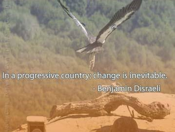In a progressive country change is inevitable
