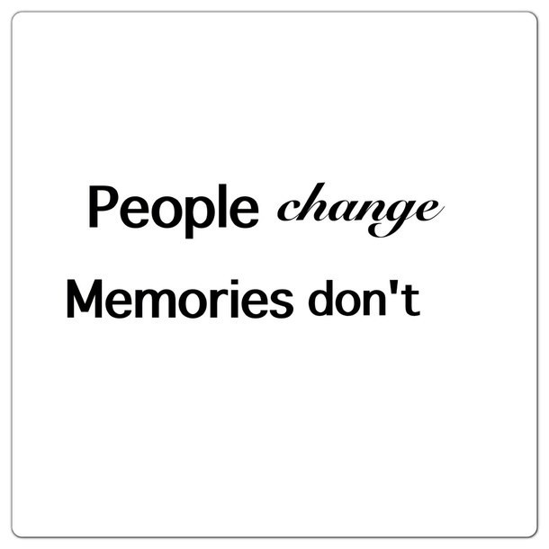 People Change Memories Dont 003 Storemypic