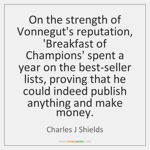 On the strength of Vonnegut's reputation, 'Breakfast of Champions' spent a year ...
