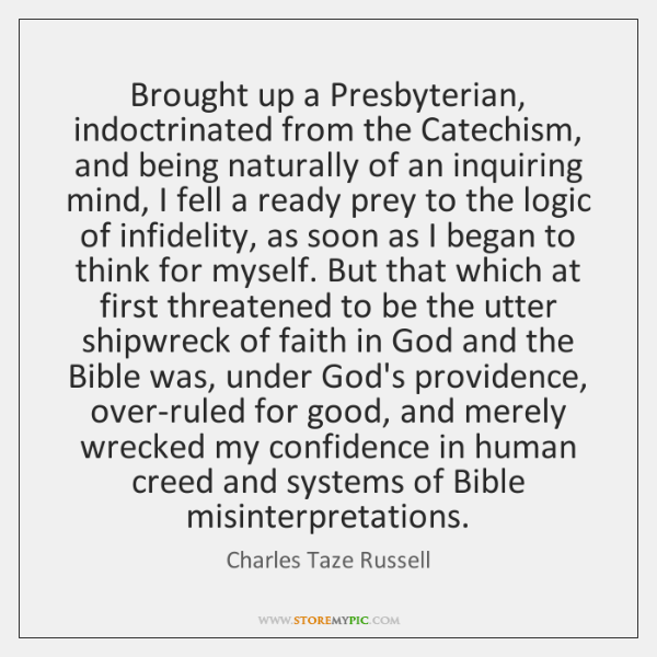 Brought up a Presbyterian, indoctrinated from the Catechism, and being naturally of ...