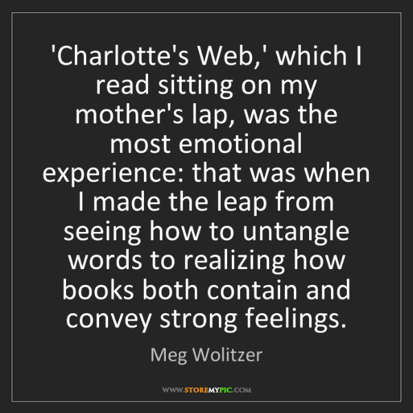 Meg Wolitzer: 'Charlotte's Web,' which I read sitting on my mother's...