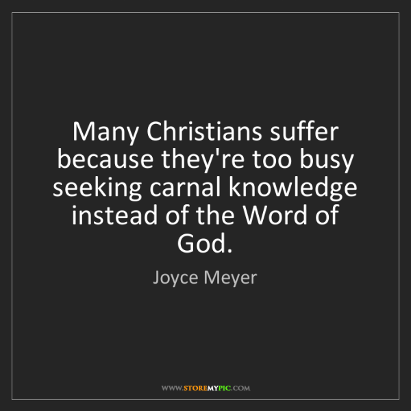 Joyce Meyer: Many Christians suffer because they're too busy seeking...