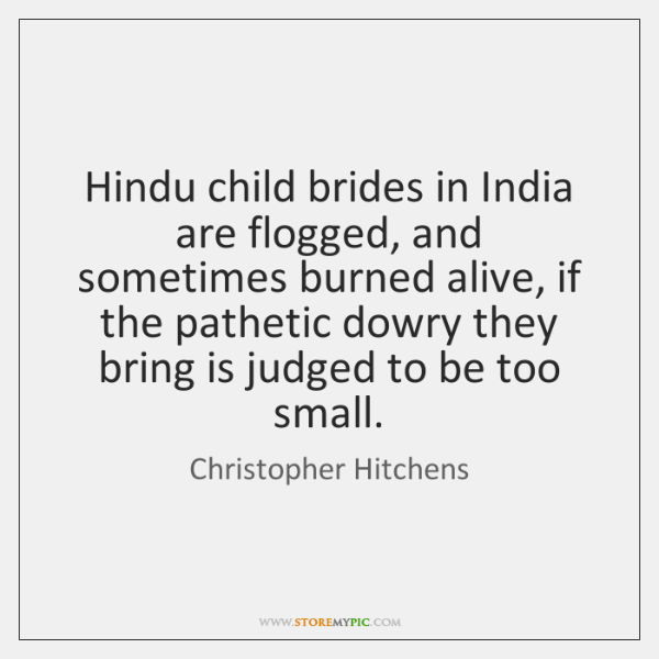 Hindu child brides in India are flogged, and sometimes burned alive, if ...