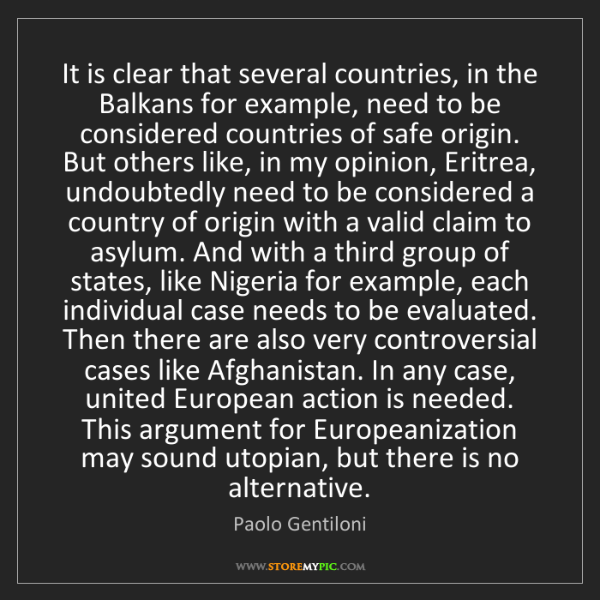 Paolo Gentiloni: It is clear that several countries, in the Balkans for...