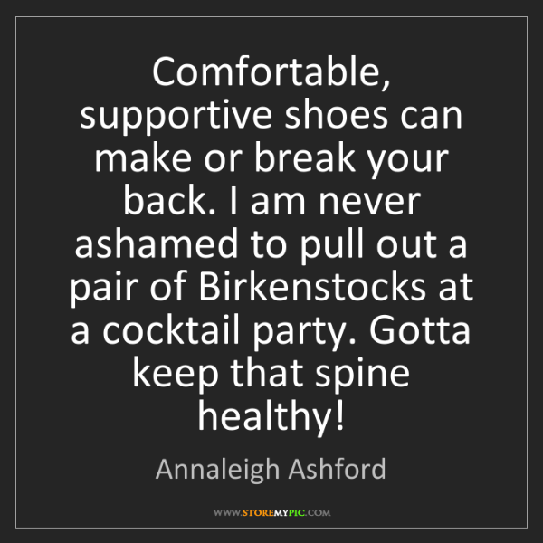 Annaleigh Ashford: Comfortable, supportive shoes can make or break your...
