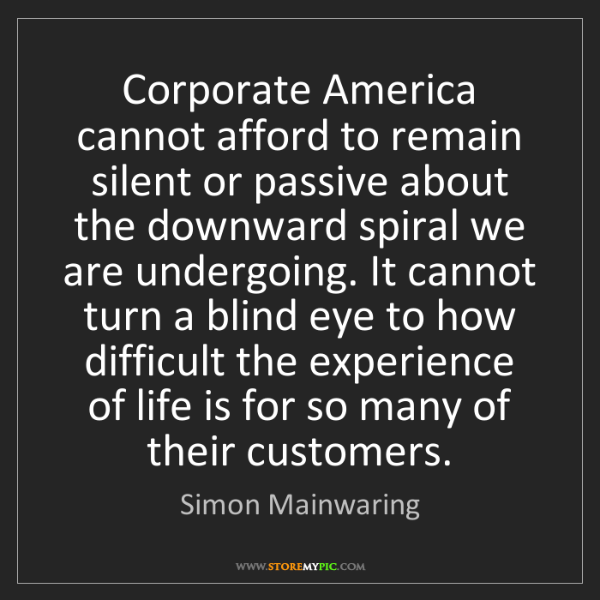 Simon Mainwaring: Corporate America cannot afford to remain silent or passive...