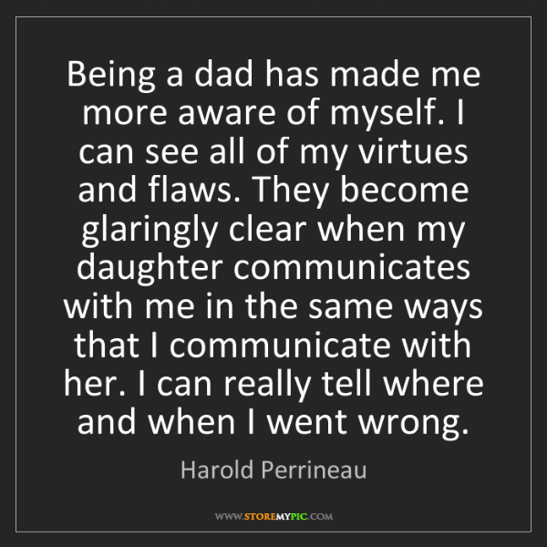 Harold Perrineau: Being a dad has made me more aware of myself. I can see...