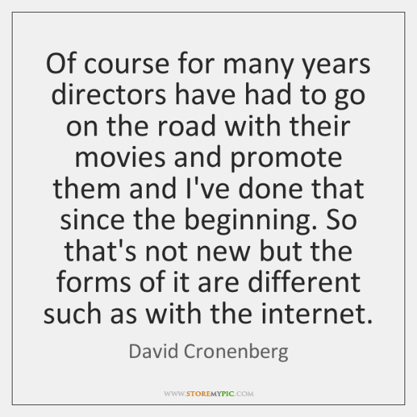 Of course for many years directors have had to go on the ...