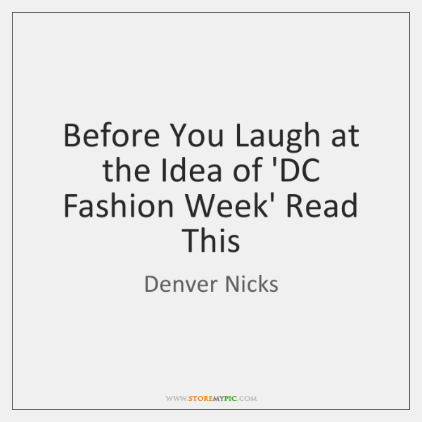 Before You Laugh at the Idea of 'DC Fashion Week' Read This