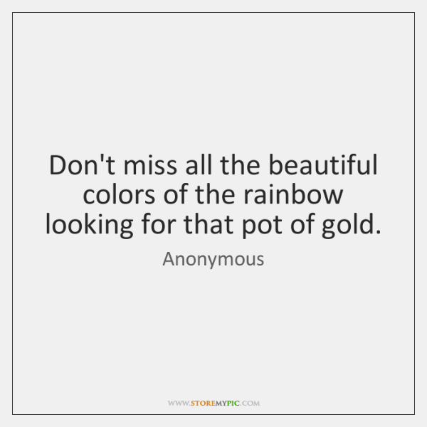 Don't miss all the beautiful colors of the rainbow looking for that ...