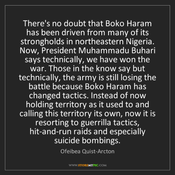 Ofeibea Quist-Arcton: There's no doubt that Boko Haram has been driven from...