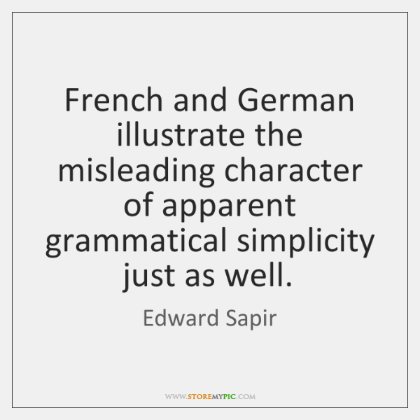 French and German illustrate the misleading character of apparent grammatical simplicity just ...