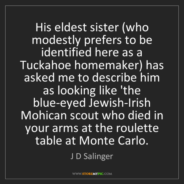 J D Salinger: His eldest sister (who modestly prefers to be identified...