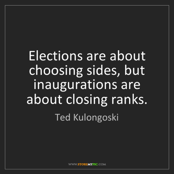 Ted Kulongoski: Elections are about choosing sides, but inaugurations...